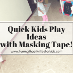 Kids play ideas with masking tape