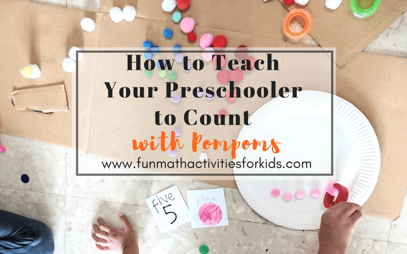 How to Teach Your Preschooler to Count with Pompoms