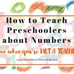 How to Teach Preschoolers Numbers