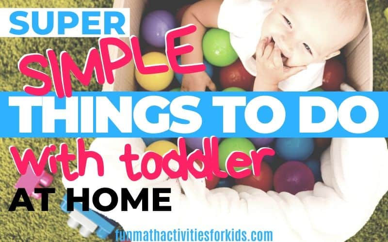 Crazy Easy Activities to Do with Toddlers at Home (That will Last More Than a Minute)